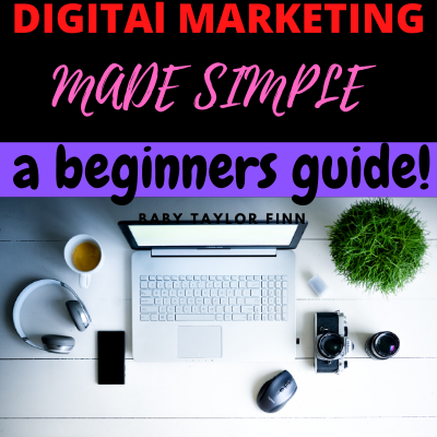 DIGITAL MARKETING MADE SIMPLE:A BEGINNERS GUIDE