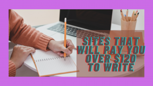 Read more about the article 9 SITES THAT WILL PAY YOU OVER $120 FOR CONTENT WRITING :make money with your writing talent.
