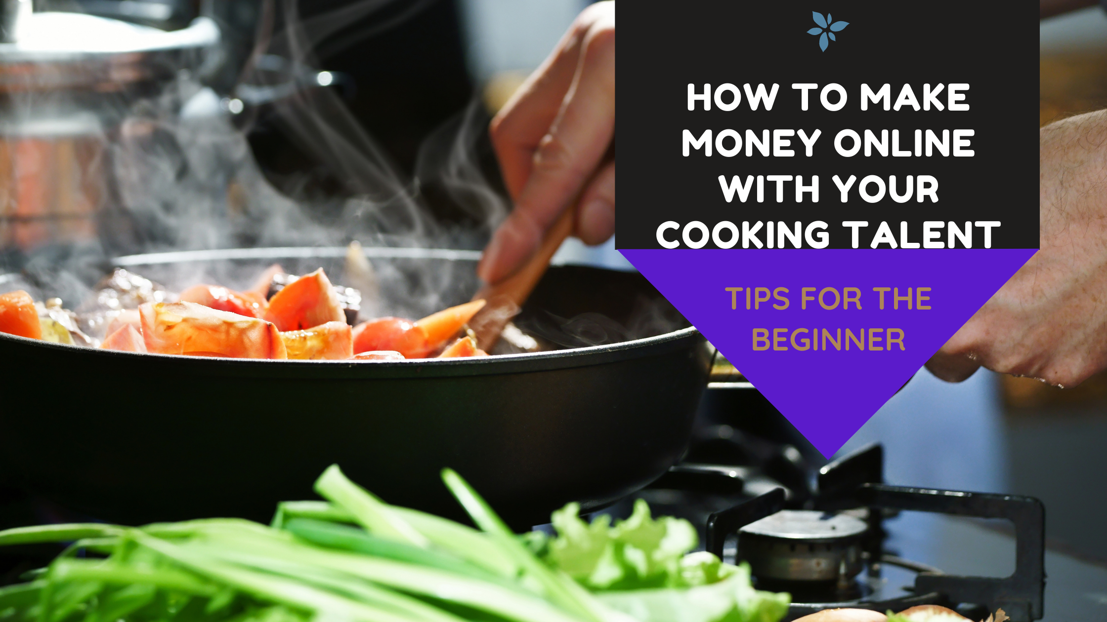 HOW TO MAKE MONEY ONLINE WITH YOUR COOKING TALENT.